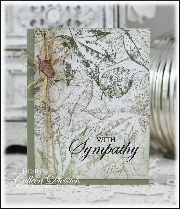 Some of the Quickest Sympathy Cards Ever: Dietrich Designs Clean and simple sympathy card using sentiment from Hero Arts, and leaves stamped randomly from Stampin' Up!.  (tiny acorn is from SU too)