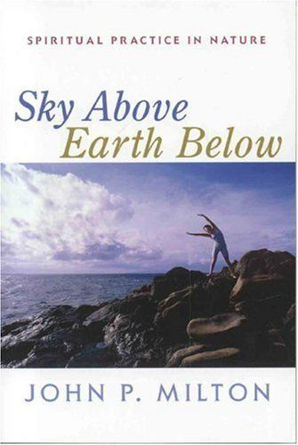 Sky Above, Earth Below: Spiritual Practice in Nature *** You can get more details by clicking on the image.