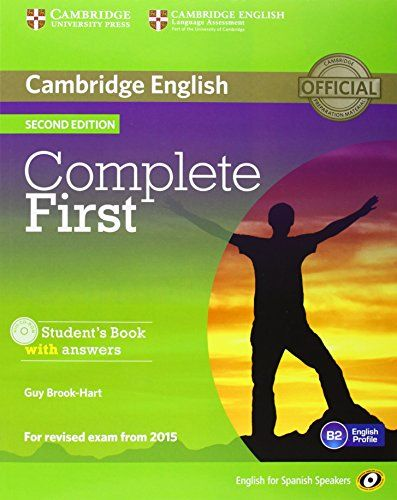 Complete First : Cambridge English. Student's book with answers. Guy Brook-Hart. Cambridge University Press, 2014