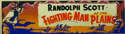 FIGHTING MAN OF THE PLAINS (1949) - Randolph Scott - Dale Robertson - Victor Jory - Jane Nigh - Douglas Kennedy - Paul Fix - Bill Williams - Directed by  Edwin L. Marin - 20th Century Fox - Marquee Banner.