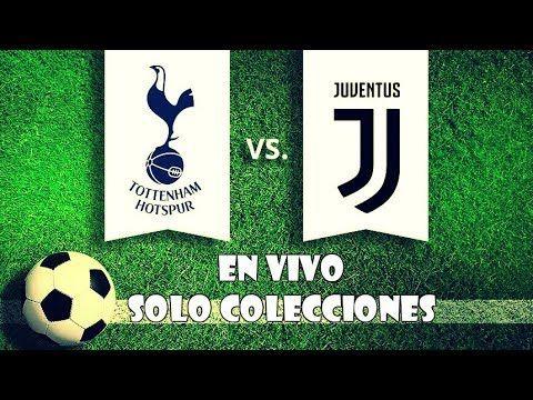 TOTTENHAM VS JUVENTUS EN VIVO EUROPA CHAMPIONS LEAGUE ONLINE OCTAVOS DE ...
