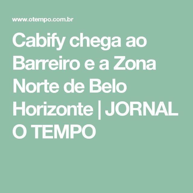 Cabify chega ao Barreiro e a Zona Norte de Belo Horizonte  | JORNAL O TEMPO
