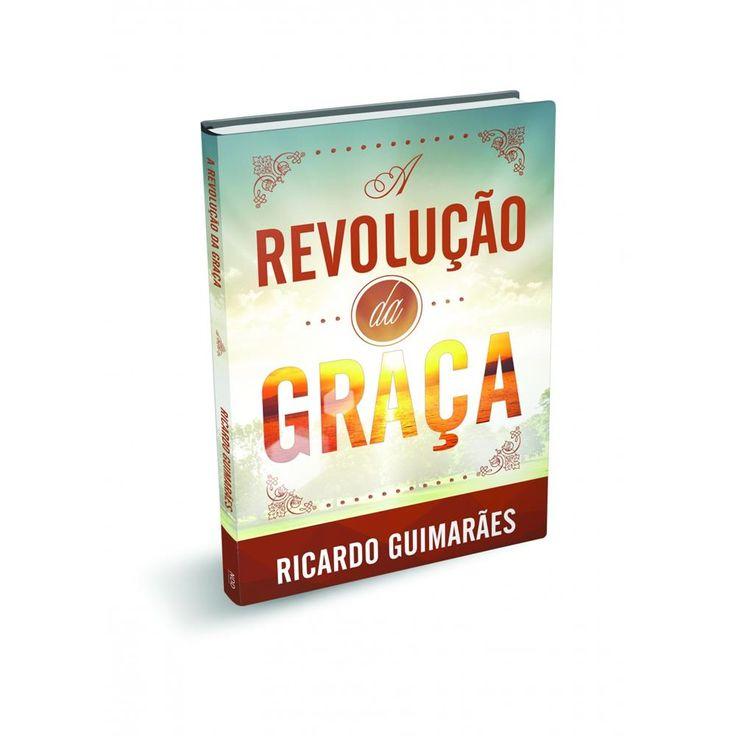 A Revolução Da Graça - Ricardo Guimarães