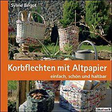 Korbflechten mit Altpapier Buch online bestellen | Jokers.de