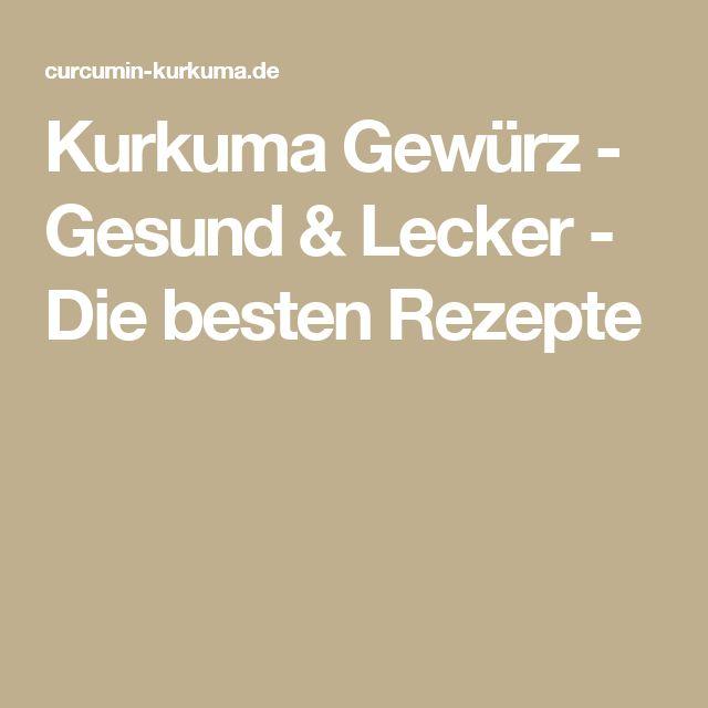 Kurkuma Gewürz - Gesund & Lecker - Die besten Rezepte
