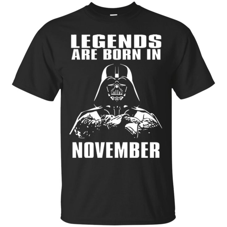 Darth Vader T Shirt Legends Are Born In November T Shirt Hoodie Sweatshirts
