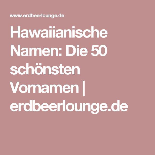 Hawaiianische Namen: Die 50 schönsten Vornamen | erdbeerlounge.de