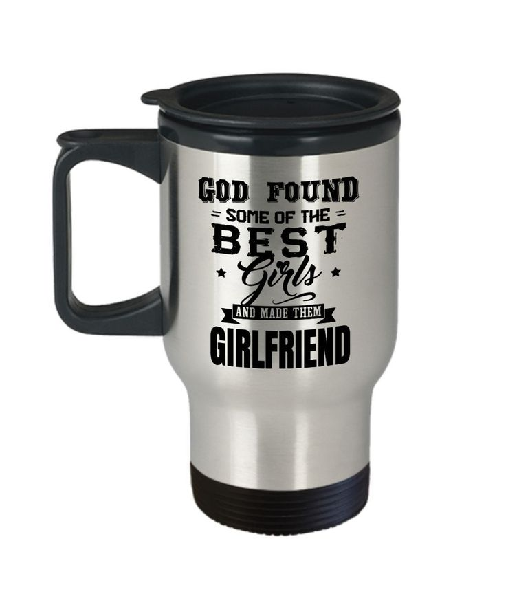 Girlfriend Gift Ideas - Girlfriend Travel Mug - Best Girlfriend Birthday Gift - Girlfriend Gifts For Anniversary - Girlfriend Mug - God Found Some Of The Best Girls And Made Them Girlfriend #girlfriendbirthdaygifts
