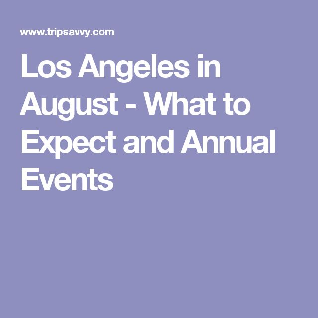 Los Angeles in August - What to Expect and Annual Events