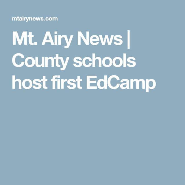 Mt. Airy News   County schools host first EdCamp