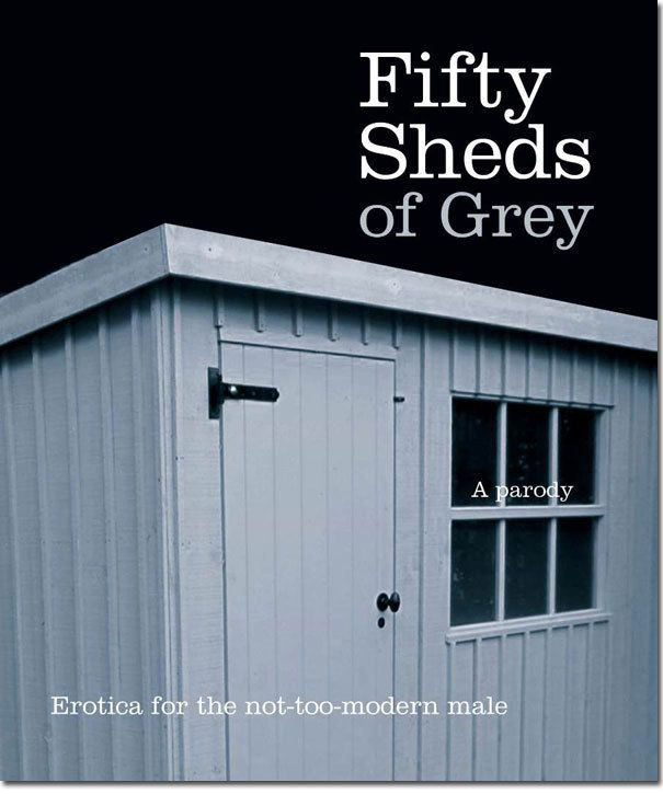 Gifts for Blokes - 50 Sheds of Grey, $19.95 (http://www.giftsforblokes.com.au/50-sheds-of-grey/)