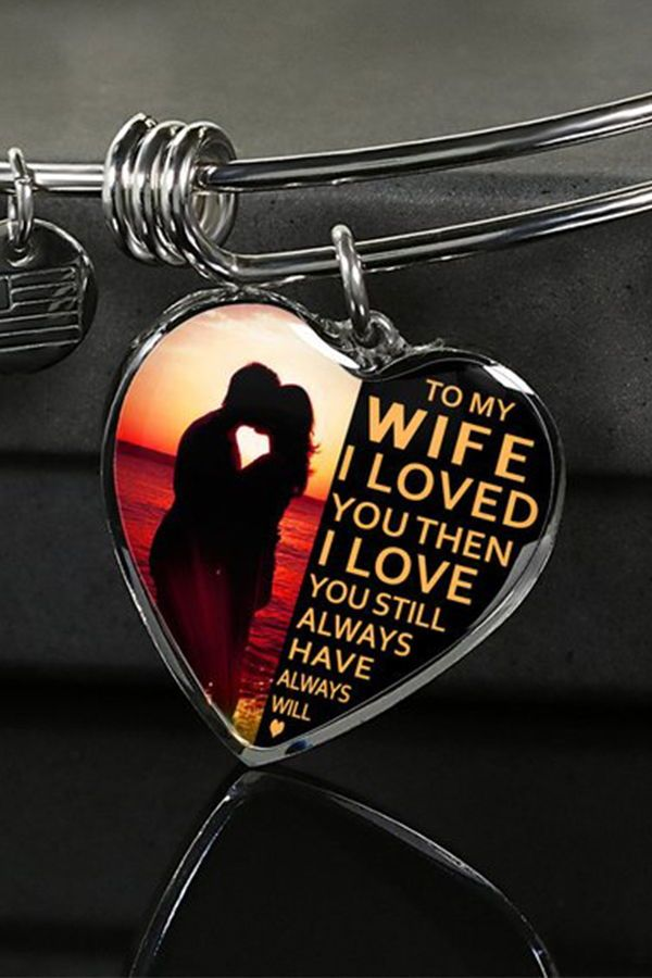 To My Wife I Loved You Then I Love You Still Luxury Silver Etsy Birthday Gift For Wife Christmas Gifts For Wife Gifts For My Wife