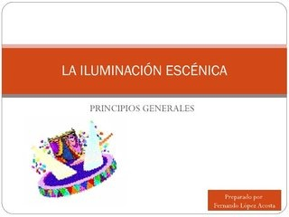 la-iluminacin-escnica-10253197 by Fernando López Acosta via Slideshare