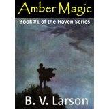 Amber Magic (Haven Series #1) (Kindle Edition)By B. V. Larson