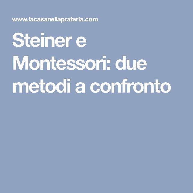 Steiner e Montessori: due metodi a confronto