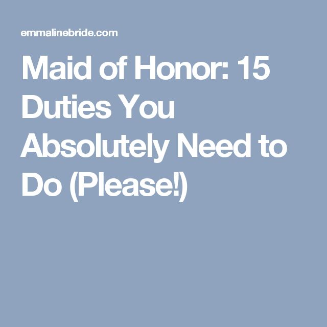 Maid of Honor: 15 Duties You Absolutely Need to Do (Please!)