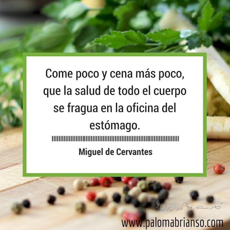 Una buena recomendación de Miguel de Cervantes.   www.palomabrianso.com