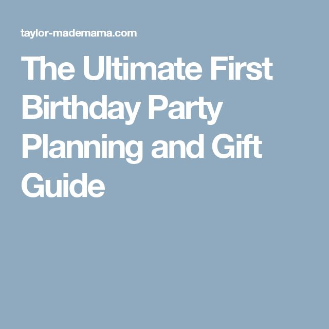 The Ultimate First Birthday Party Planning and Gift Guide