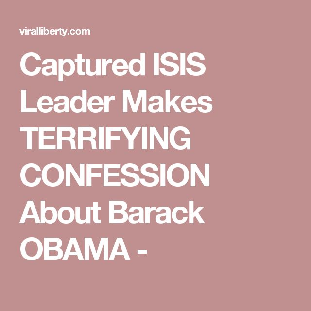 Captured ISIS Leader Makes TERRIFYING CONFESSION About Barack OBAMA -