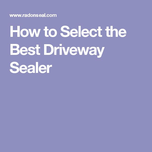 How to Select the Best Driveway Sealer