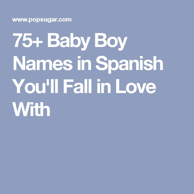 75+ Baby Boy Names in Spanish You'll Fall in Love With