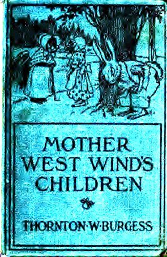 Mother West Wind's Children (Illustrated Edition) (Classic Books for Children Book 138) by [Burgess, Thornton W.]