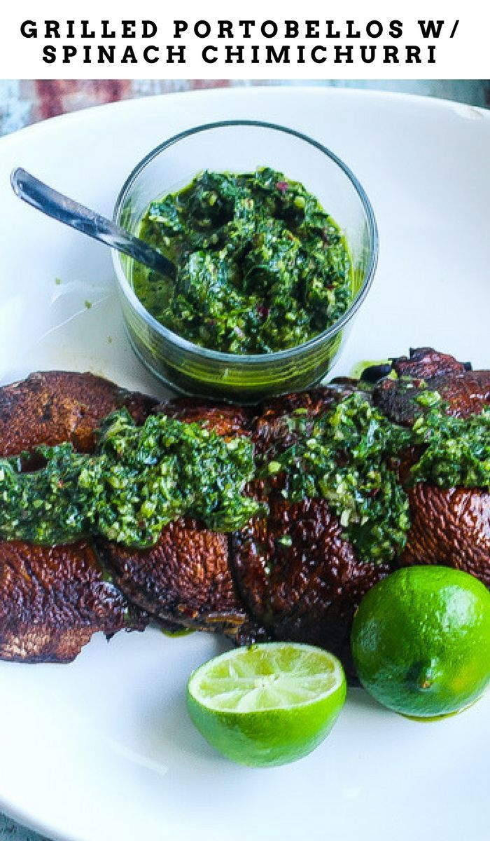 Quick and easy Portobello mushrooms marinated in pineapple juice, then grilled and topped with spinach chimichurri.