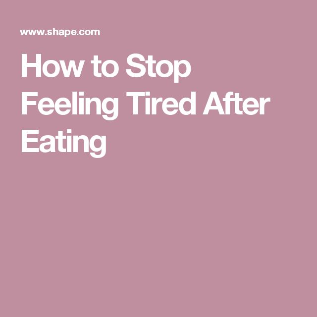 How to Stop Feeling Tired After Eating