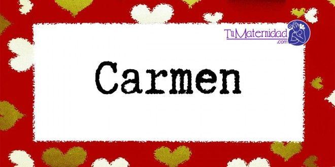Conoce el significado del nombre Carmen #NombresDeBebes #NombresParaBebes - http://www.tumaternidad.com/nombres-de-nina/carmen/