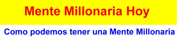 Como Ser Millonario: Mente Millonaria