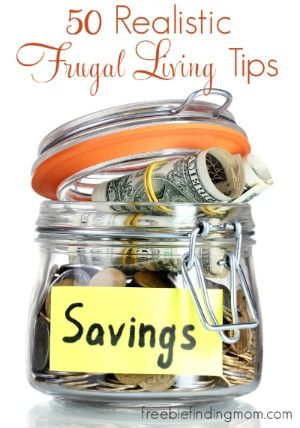 50 Realistic Frugal Living Tips - Forget coupon clipping for hours and other extreme money saving behaviors, implement these realistic frugal living tips to realize big savings. #budget
