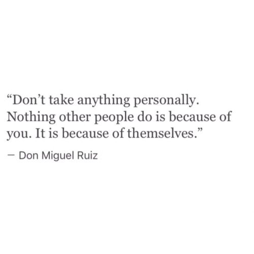 Never do... I have always known that other people behavior has little to do with me and everything to do with them