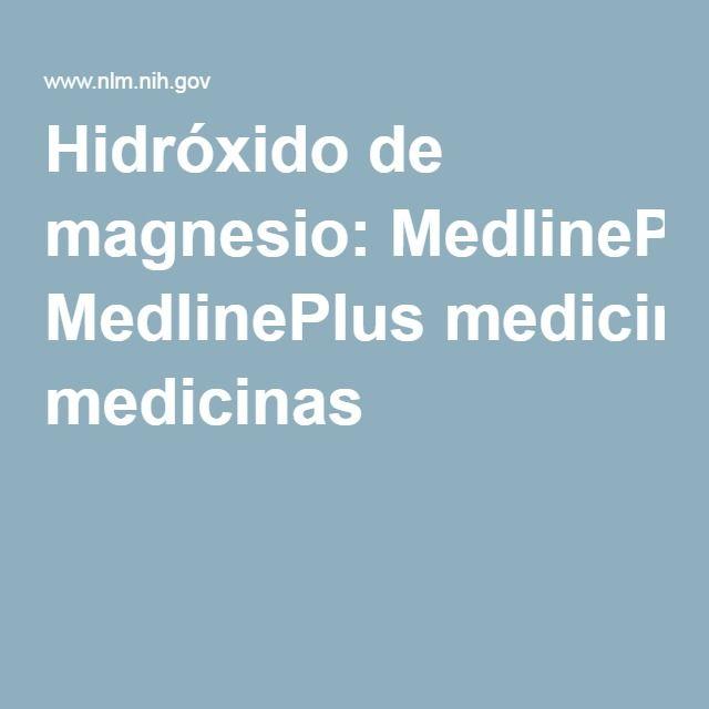 Hidróxido de magnesio: MedlinePlus medicinas