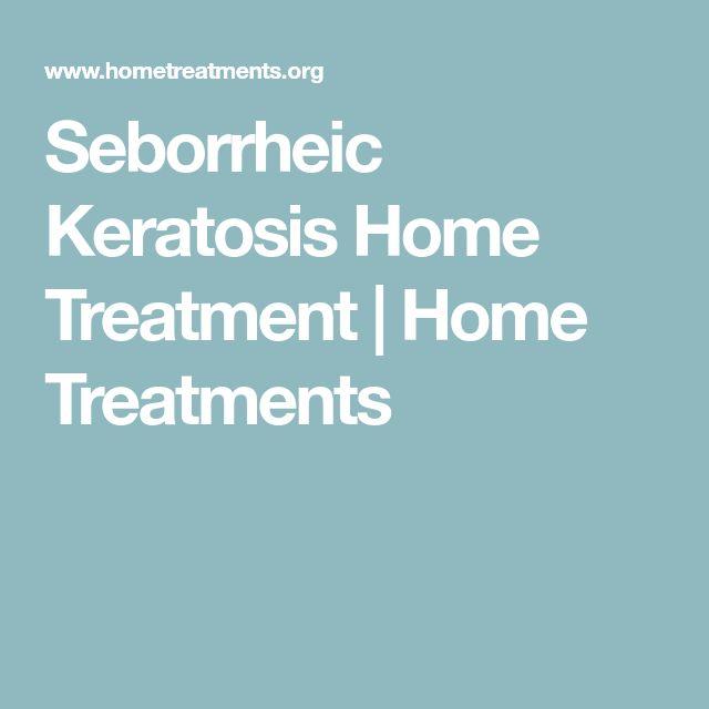 Seborrheic Keratosis Home Treatment   Home Treatments
