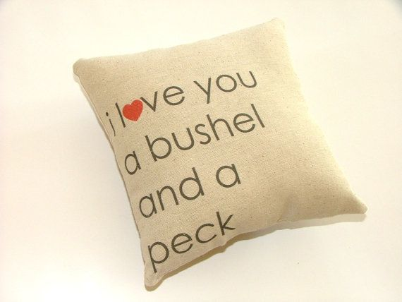 I Love You A Bushel And A Peck Pillow II By Cayteelynn On Etsy. Xmas