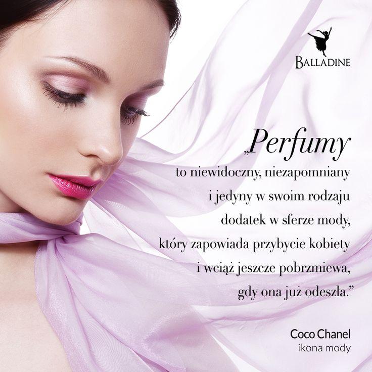 """""""Perfumy to niewidoczny, niezapomniany i jedyny w swoim rodzaju dodatek w sferze mody, który zapowiada przybycie kobiety i wciąż jeszcze pobrzmiewa, gdy ona już odeszła."""" - Coco Chanel"""