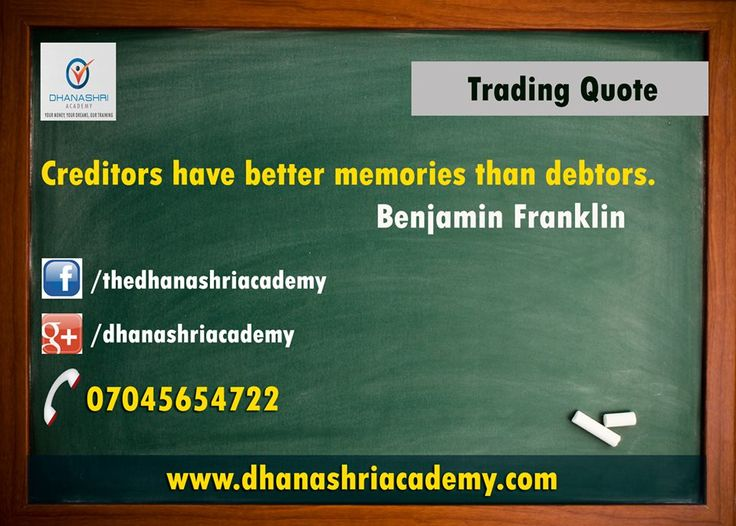 #Trading #Quote Creditors have better memories than debtors. Benjamin Franklin