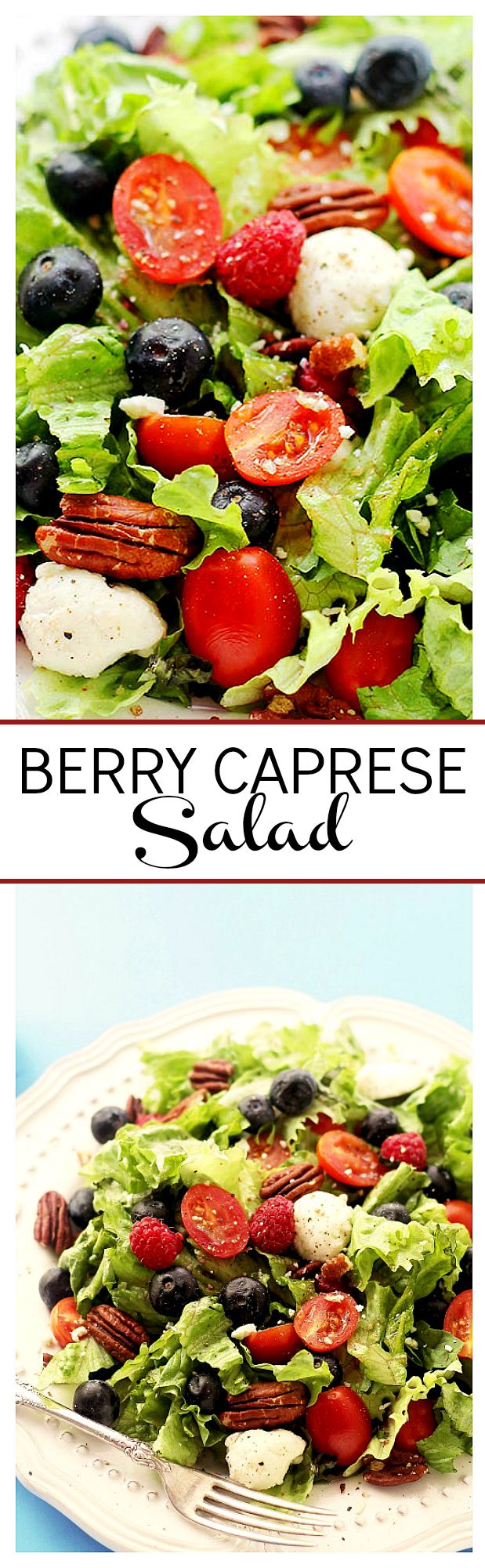 Big Caprese Salad mixed with greens and berries, tossed with a light, homemade balsamic vinaigrette – I could live on this stuff!