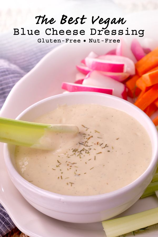 The Best Vegan Blue Cheese Dressing Meatless Makeovers Recipe In 2020 Vegan Recipes Easy Delicious Vegan Recipes Dairy Free Blue Cheese Dressing
