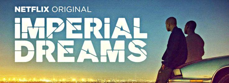 Imperial Dreams | Imperial Dreams (Film) - Blogbusters