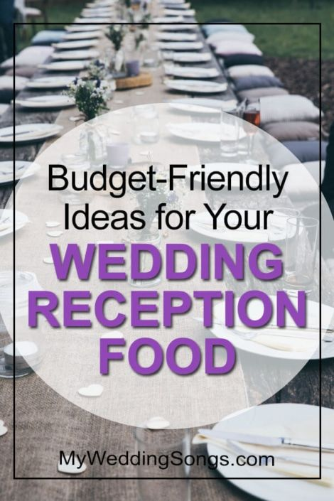 Wedding Reception Food Ideas For The Budget-Conscious Couple
