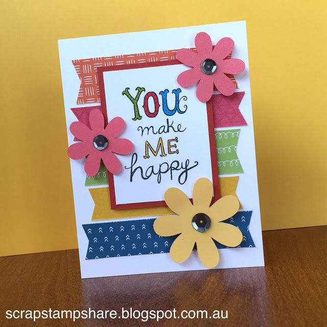 Card Making Ideas Close To My Heart Part - 21: U0027You Make Me Happyu0027 Card By Denise Tarlinton Of Scrap Stamp Share. Find  This Pin And More On Birthday Cards - Close To My Heart ...