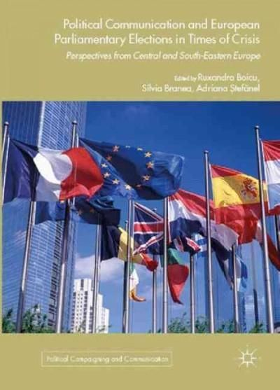 Political Communication and European Parliamentary Elections in Times of Crisis: Perspectives from Central and So...