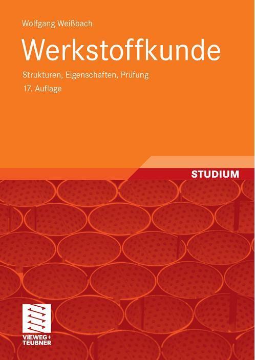 Werkstoffkunde: Strukturen, Eigenschaften, Prüfung (Auflage: 17)
