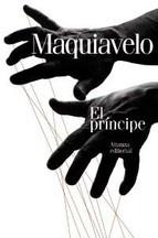 """El Principe-Nicolas Maquiavelo. """"El fin justifica los medios"""" este parece ser el fundamento de este manual de política,  que Maquiavelo  escribió para Lorenzo de Médici. Me leí una edición comentada por el mismísimo Napoleón Bonaparte. Esta libro hay que leérselo."""