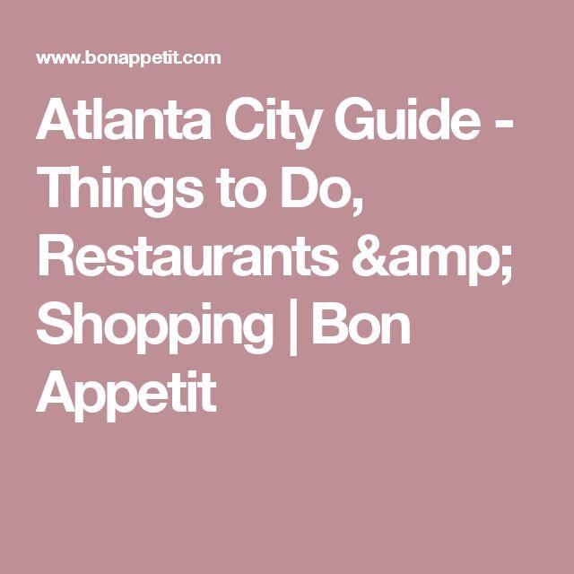 Atlanta City Guide - Things to Do, Restaurants & Shopping | Bon Appetit
