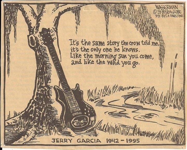 Dan Wasserman's tribute to Jerry Garcia - The Boston Globe, August '95Music, Deadhead, Dead Head, The Crows, Gratefuldead, Quote, Jerry Garcia, Grateful Dead, Forever Grateful