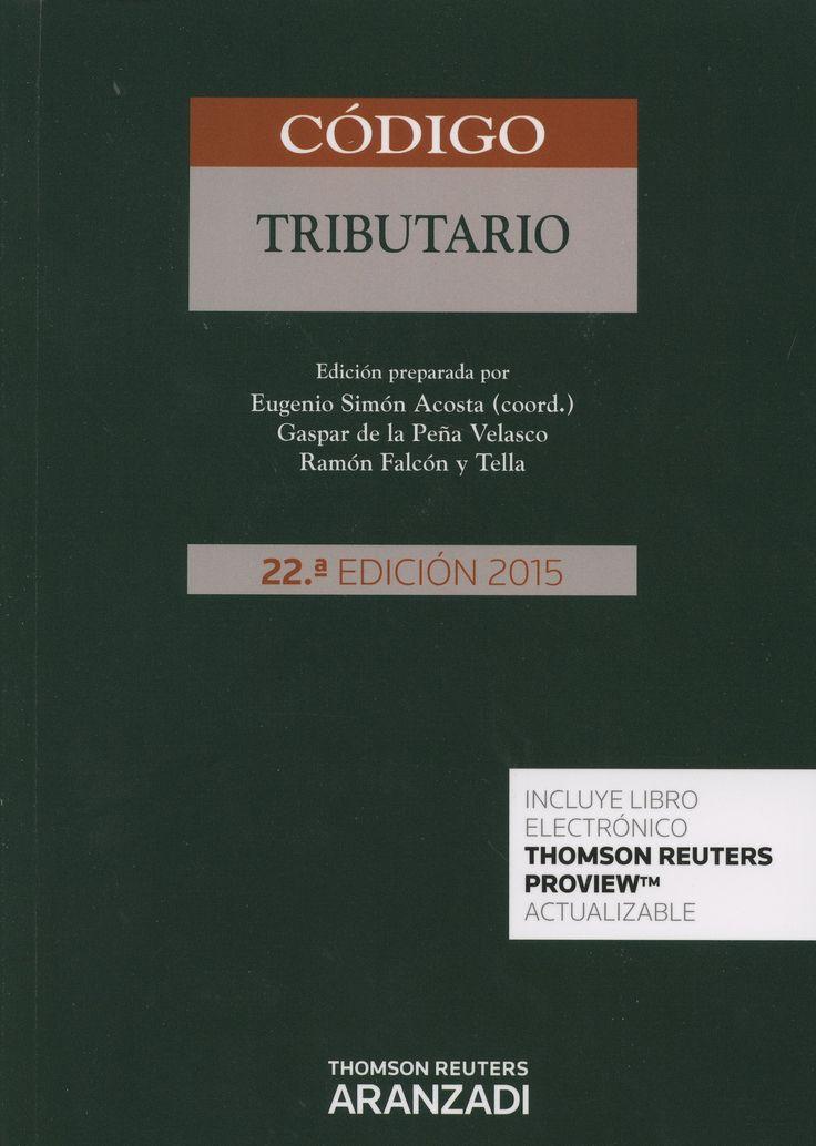 Código tributario / autores, Eugenio Simón Acosta (coord.), Gaspar de la Peña Velasco, Ramón Falcón y Tella