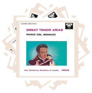 Mario Del Monaco  Great Tenor Arias    New Symphony Orchestra of London    Alberto Erede, conductor    Decca, 1959 (2004)