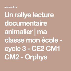 Un rallye lecture documentaire animalier | ma classe mon école - cycle 3 - CE2 CM1 CM2 - Orphys